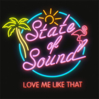 """Stockholm duo STATE OF SOUND Releases Their New Single """"Love Me Like That"""""""