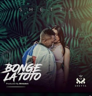 Download Audio | Shetta - Bonge la Toto