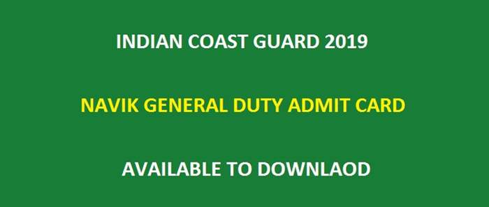 """QUICK"" Link to Download Indian Coast Guard Navik GD Admit Card 2019"