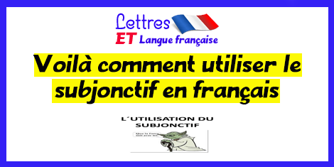 Employer le subjonctif dans des phrases