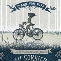 Les contes d'Aucelaire, tome 1 : Au sorbier des oiseleurs de Jo Ann Von Haff