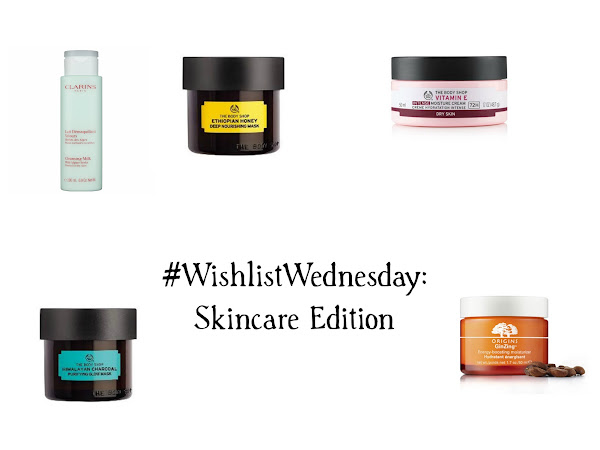#WISHLISTWEDNESDAY: SKINCARE EDITION