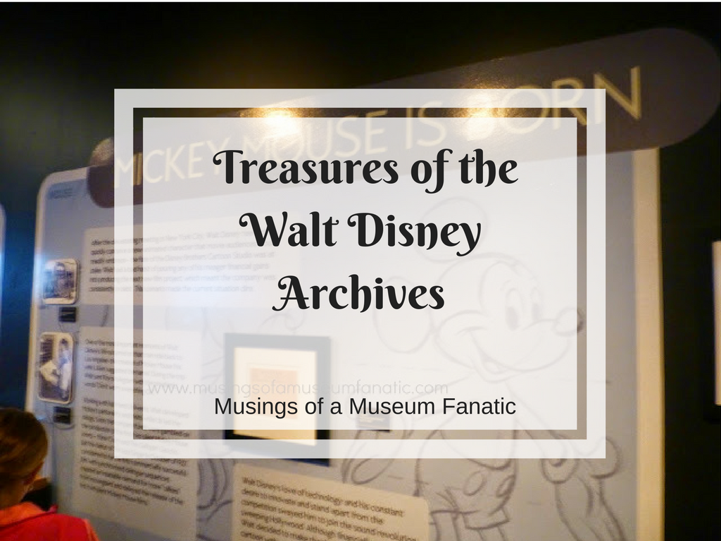 Musings Of A Museum Fanatic Treasures Of The Walt Disney Archives