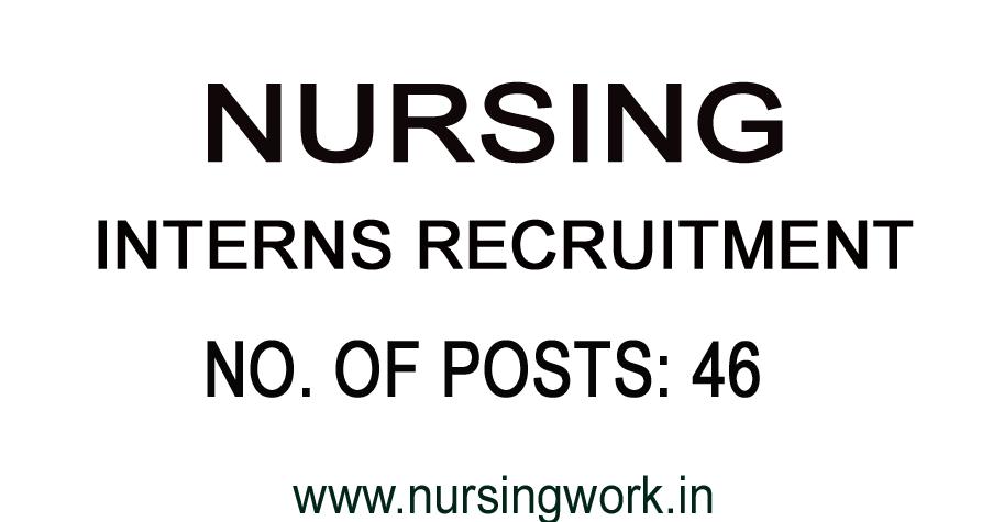 NURSING JOBS IN INDIA: NURSING INTERNS RECRUITMENT