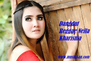 Lagu Reggae Nella Kharisma Mp3