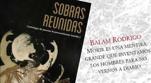 BLANCO De la muerte y la mentira, la sobra y la reunión: dos libros de Balam Rodrigo | Daniel Medina