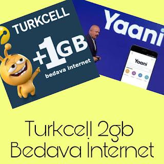 Turkcell Yani 2 GB Bedava İnternet