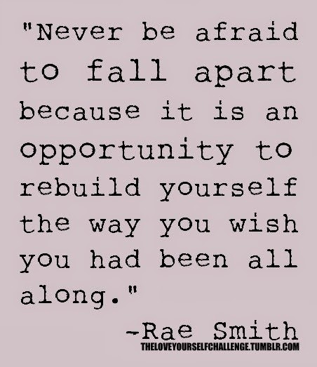Never Be Afraid to Fall Apart Rae Smith Quote | Live Love in the Home