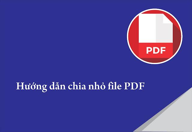 Hướng dẫn chia nhỏ file PDF