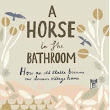 Book Review: A Horse in the Bathroom by Derek J Taylor
