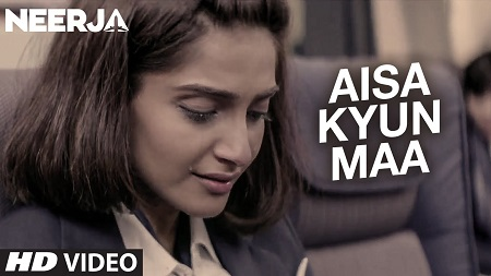 AISA KYUN MAA New Video Songs 2016 NEERJA Sonam Kapoor and Prasoon Josh