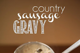 COUNTRY SAUSAGE GRAVY (BISCUITS AND GRAVY)