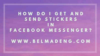 How do I get and send stickers in Facebook Messenger?