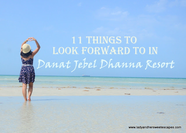 11 things to look forward to in Danat Jebel Dhanna
