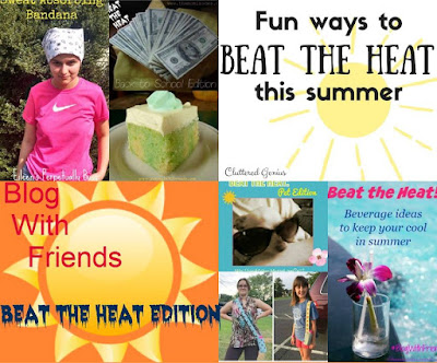 Blog With Friends, a monthly post of projects based on a theme. Multiple bloggers, diverse projects. August theme: Beat the Heat | August collage by The Momisodes | www.BakingInATornado.com