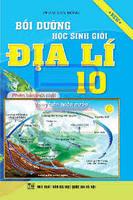 Bồi Dưỡng Học Sinh Giỏi Địa Lí Lớp 10 - Phạm Văn Đông