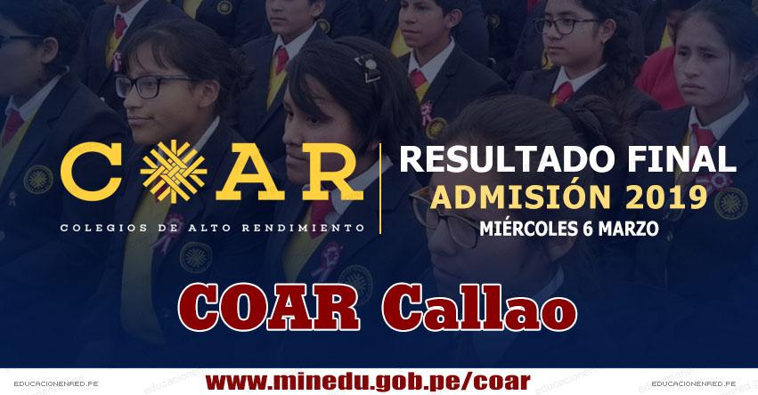 COAR Callao: Resultado Final Examen Admisión 2019 (6 Marzo) Lista de Ingresantes - Colegios de Alto Rendimiento - MINEDU - www.drec.gob.pe