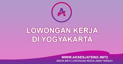 Lowongan Kerja DI Yogyakarta Terbaru