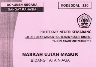 Soal UMPN Rekayasa dan Soal UMPNTata Niaga TERLENGKAP NASKAH ASLI SOAL UMPN POLINES 2018 (SOAL REKAYASA DAN TATA NIAGA)
