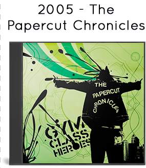 2005 - The Papercut Chronicles
