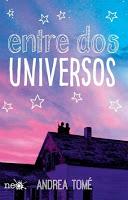 Portada del libro Entre dos universos de Andrea Tomé