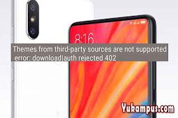Cara Mengatasi Error 402 Saat Install Tema Pihak Ketiga Xiaomi