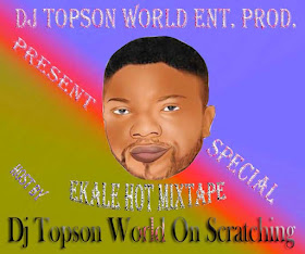 Special Ekale Hot MixTape by Dj Topson World On Scratching