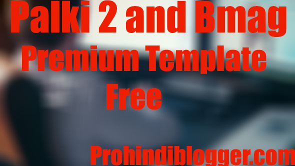 Palki 2 and Bmag Premium Template Free