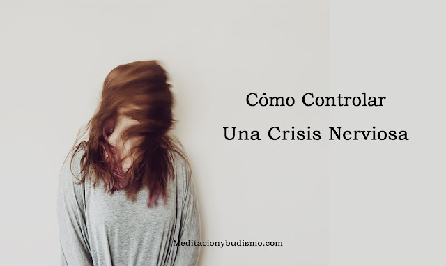 Consejos para controlar una crisis nerviosa