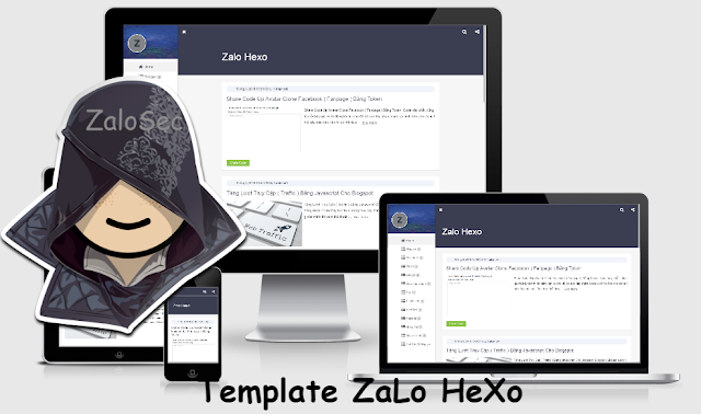 Lại là một template mới nền tản mới của blogspot hôm nay mình sẽ Share Template Zalo Hexo Responsive For Blogger cho các bạn hoàn toàn miễn phí với giao diện cực đẹp mắt tốc độ blogger loading cực nhanh luôn nhé