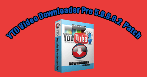 télécharger YTD Video Downloader Pro 5 8 8 0 2 Plus Patch