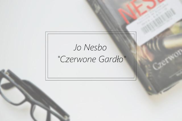 """Jo Nesbo """"Czerwone Gardło"""""""