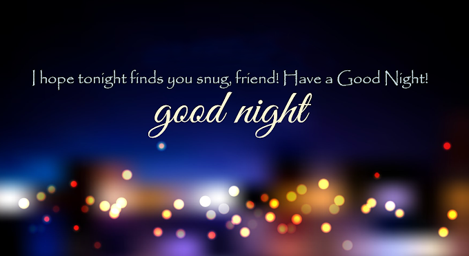 Good night message for friends , Sweet Good Night