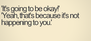 its going to be okay - funny quotes about life