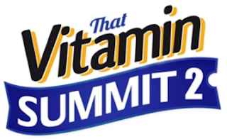 That Vitamin Summit 2 - Authentic in My Skin - authenticinmyskin.com