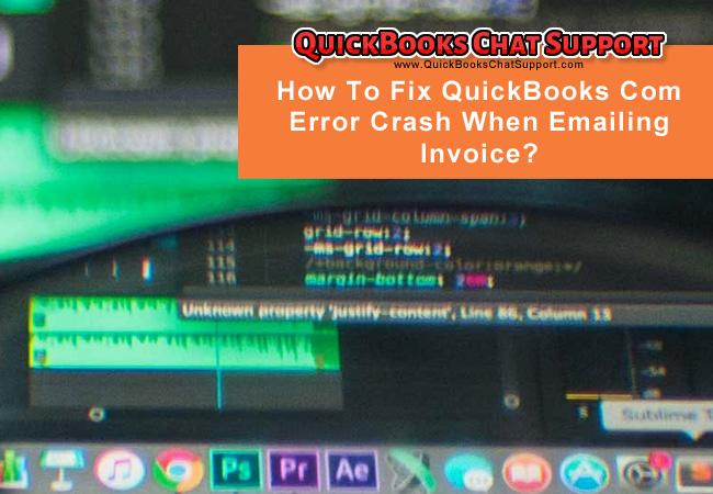 How To Fix QuickBooks Com Error Crash When Emailing Invoice