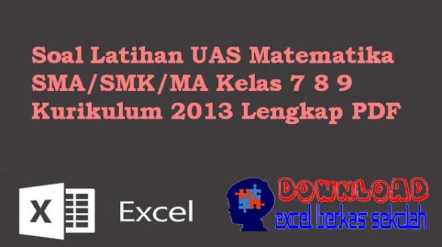 Soal Latihan UAS Matematika SMA/SMK/MA Kelas 7 8 9 Kurikulum 2013