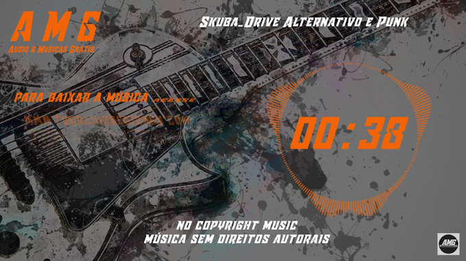 AMG Youtube Skuba Drive Alternativo e Punk AMG Audio e Musicas grátis