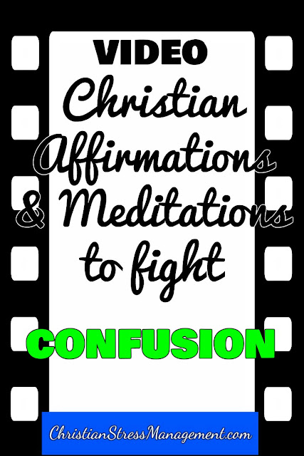 Christian affirmations and meditations to fight confusion video