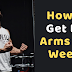 How to Get Big Arms in 4 Weeks