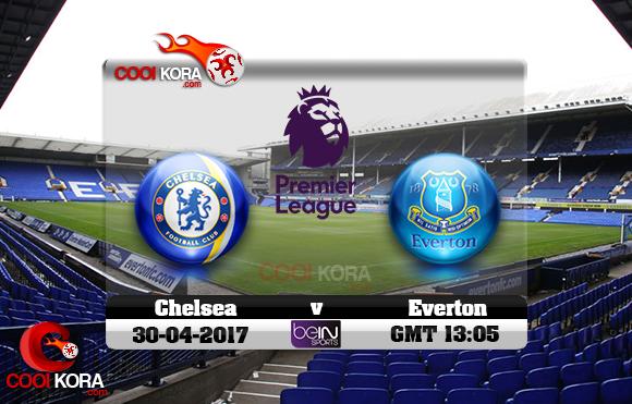 مشاهدة مباراة إيفرتون وتشيلسي اليوم 30-4-2017 في الدوري الإنجليزي