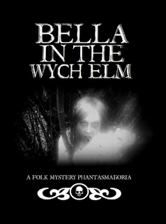 Bella in the Wych Elm - A Folk Mystery Phantasmagoria - Carnie Films