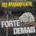 Dj Panaflex - Forte Demais [Mixtape] (2o17) [DOWNLOAD]