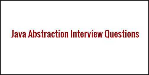 Abstraction Interview Questions in java