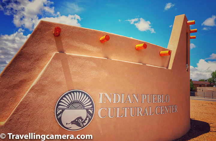 Indian Pueblo Cultural Center is dedicated to the preservation and perpetuation of Pueblo Indian Culture, History and Art in Albuquerque city of New Mexico state in USA. This center also includes a small, changing exhibit that highlights the work of living traditional and contemporary artists. Traditional Indian dances and artist demonstrations are open to the public on Saturday and Sunday. More than 200,000 people visit the center each year.