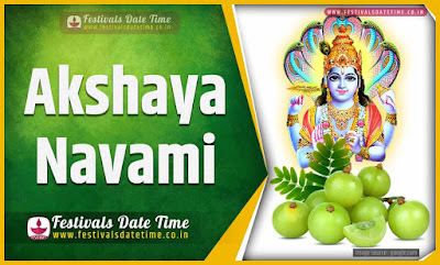 2019 Akshaya Navami Date and Time, 2019 Akshaya Navami Festival Schedule and Calendar