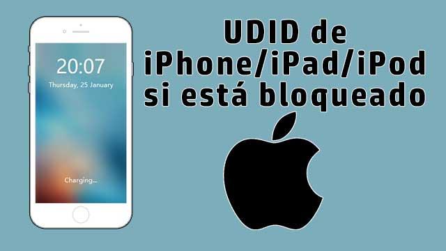 🥇 Cómo saber el UDID de mi iPhone o iPad si está bloqueado