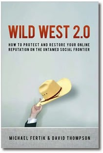 online reputation, Wild West 2.0, Michael Fertik, David Thompson