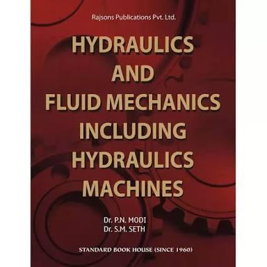 Hydraulics and Fluid Mechanics Including Hydraulic Machines P N MODI & SETH