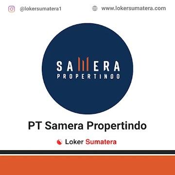 Lowongan Kerja Medan: Samera Propertindo Juni 2021